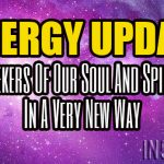 ENERGY UPDATE – Seekers Of Our Soul And Spirit In A Very New Way