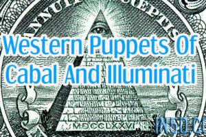 Western Puppets Of Cabal And Illuminati, Part III of VI