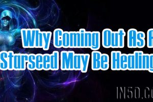 Why Coming Out As A Starseed May Be Healing