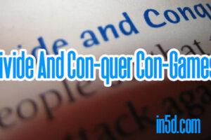 Divide And Con-quer Con-Games