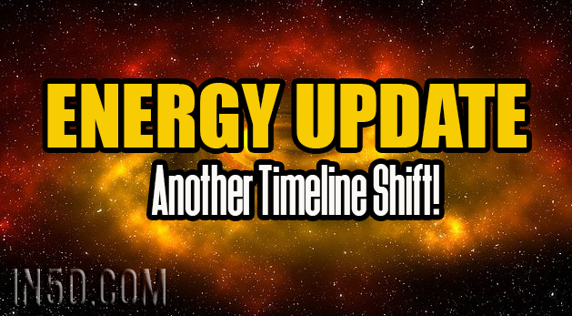 ENERGY UPDATE - Another Timeline Shift!