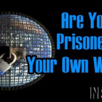 Are You A Prisoner In Your Own World?
