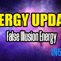 Energy Update – False Illusion Energy