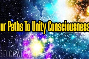 Our Paths To Unity Consciousness