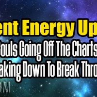 Urgent Energy Update – Souls Going Off The Charts – Breaking Down To Break Through