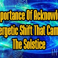 The Importance Of Acknowledging The Energetic Shift That Came With The Solstice
