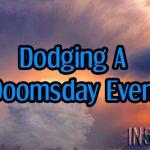 Dodging A Doomsday Event