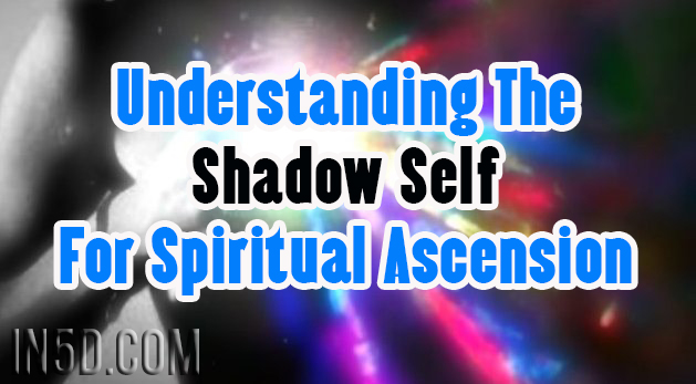 Understanding The Shadow Self For Spiritual Ascension