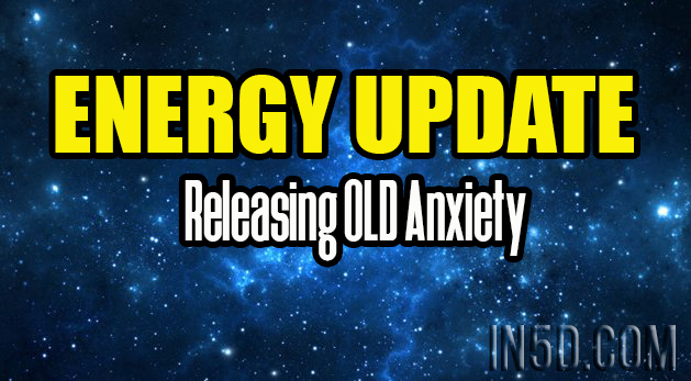Energy Update - Releasing OLD Anxiety
