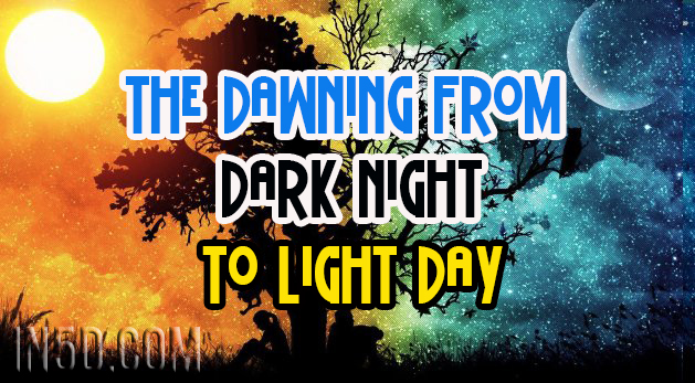 The Dawning From Dark Night To Light Day