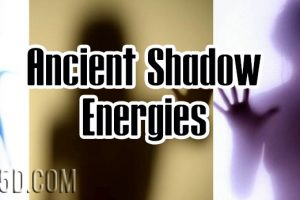 Ancient Shadow Energies