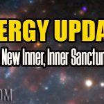 Energy Update – A New Inner, Inner Sanctum