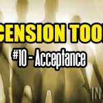 Ascension Toolkit #10 – Acceptance