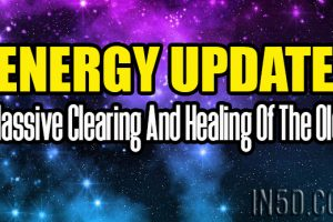 Energy Update – Massive Clearing And Healing Of The Old