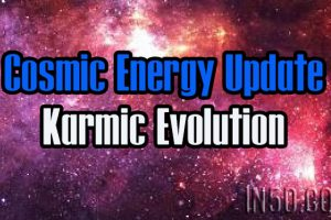 Cosmic Energy Update – Karmic Evolution