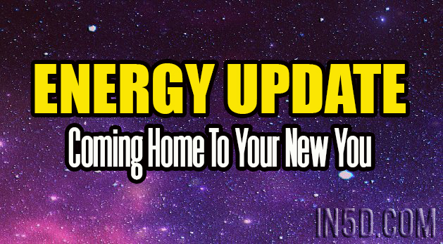 Energy Update - Coming Home To Your New You