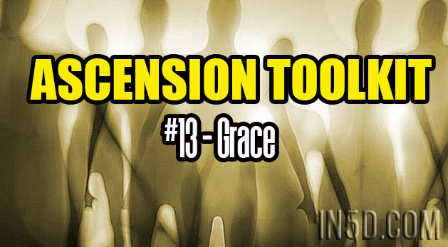 Ascension Toolkit #13 - Grace