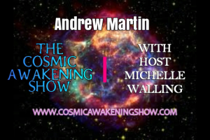 Super Cell Energy Waves of Transformation With Andrew Martin – Cosmic Awakening Show