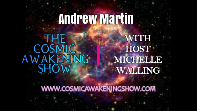 Super Cell Energy Waves of Transformation With Andrew Martin - Cosmic Awakening Show