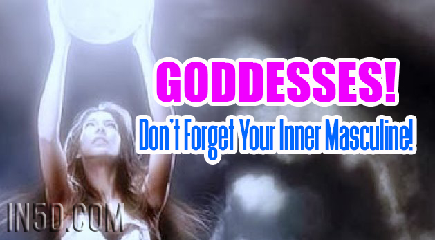 Goddesses - Don't Forget Your Inner Masculine!