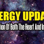 Energy Update – Rejuvenation Of Both The Heart And Inner Spirit