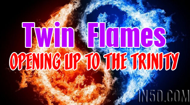 Twin Flames - Opening Up To The Trinity
