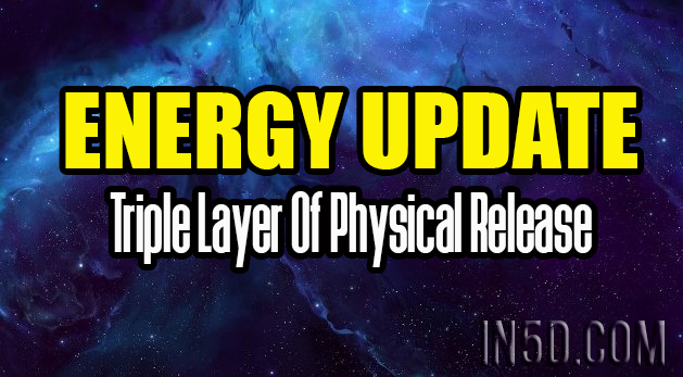Energy Update - Triple Layer Of Physical Release