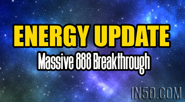 Energy Update - Massive 888 Breakthrough