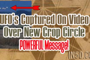 UFO's Captured On Video Over New Crop Circle –  POWERFUL Message!