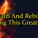 Death And Rebirth During This Great Shift