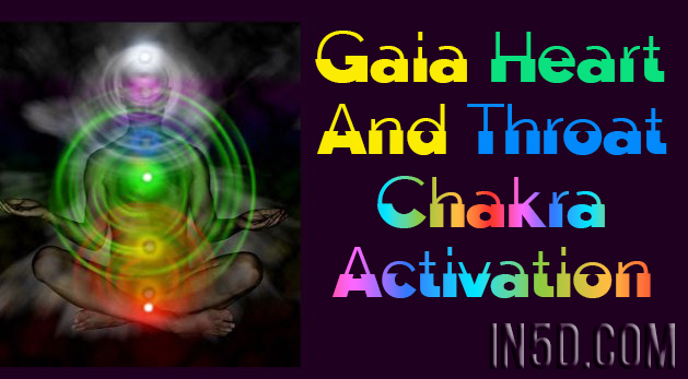 Gaia Heart And Throat Chakra Activation