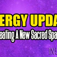 Energy Update – Creating A New Sacred Space