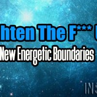 Lighten The F*** Up! New Energetic Boundaries