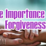 The Importance Of Forgiveness