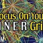 Focus On Your Inner Grids