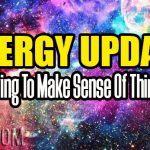 Energy Update – Trying To Make Sense Of Things