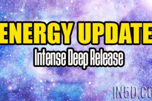 Energy Update – Intense Deep Release
