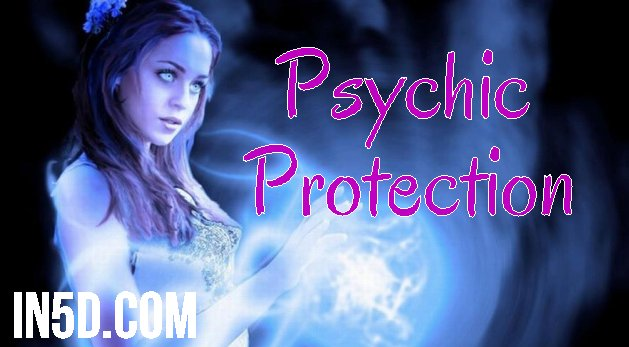 The Strongest Psychic Protection You'll Ever Need