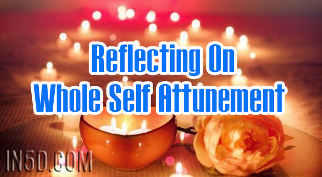 Reflecting On Whole Self Attunement