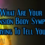 What Are Your Ascension Body Symptoms Trying To Tell You?
