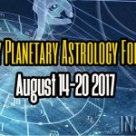 Weekly Planetary Astrology Forecast August 14-20 2017