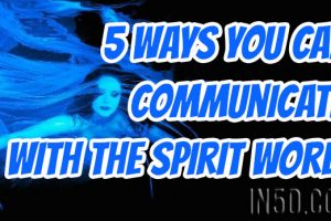 5 Ways You Can Communicate With The Spirit World