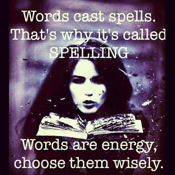 Be Wary of Words - Their Spells & Appearances Can Hypnotize You!