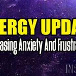 Energy Update – Releasing Anxiety And Frustration