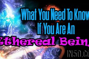 What You Need To Know If You Are An Ethereal Being