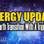 Energy Update – New Earth Transition With A Triple Twist