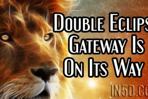 The Double Eclipse Gateway Is On Its Way & There Is A Global Synchronized Meditation