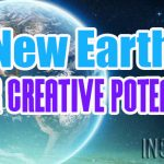 New Earth – Your Creative Potential