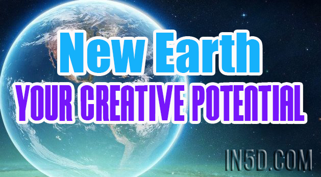 New Earth - Your Creative Potential