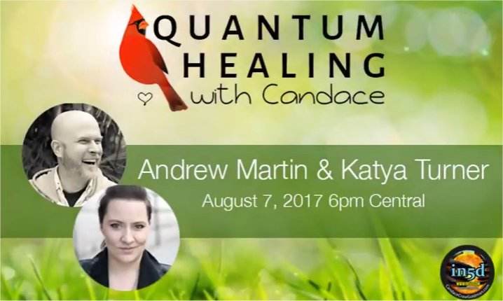 Quantum Healing with Candace with Andrew Martin and Katya Turner